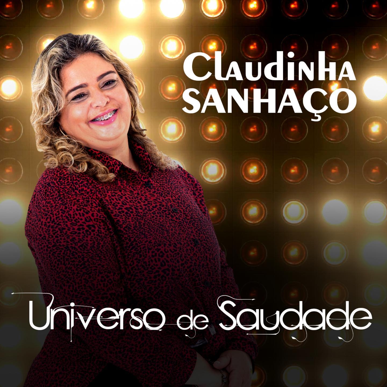 Claudinha Sanhaço - Universo de Saudade