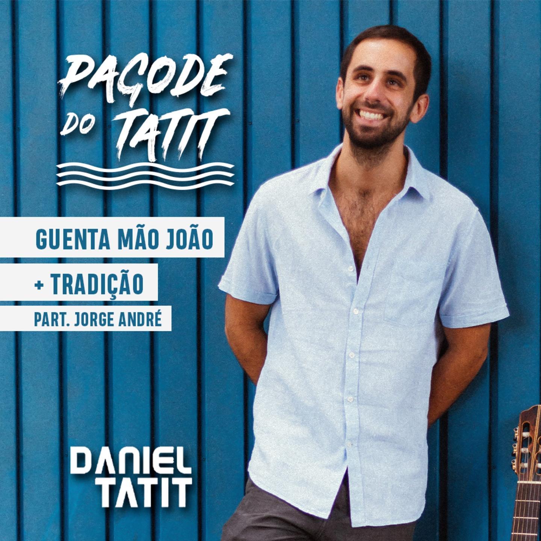 Daniel Tatit part. Jorge André - Guenta Mão João + Tradição