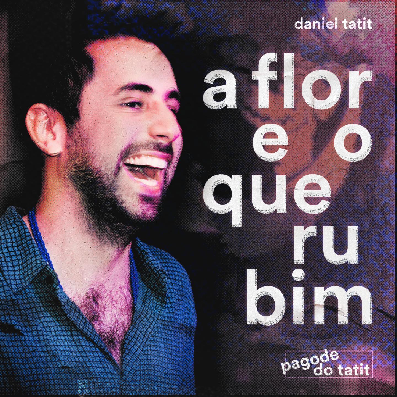 Daniel Tatit - A Flor E O Querubim